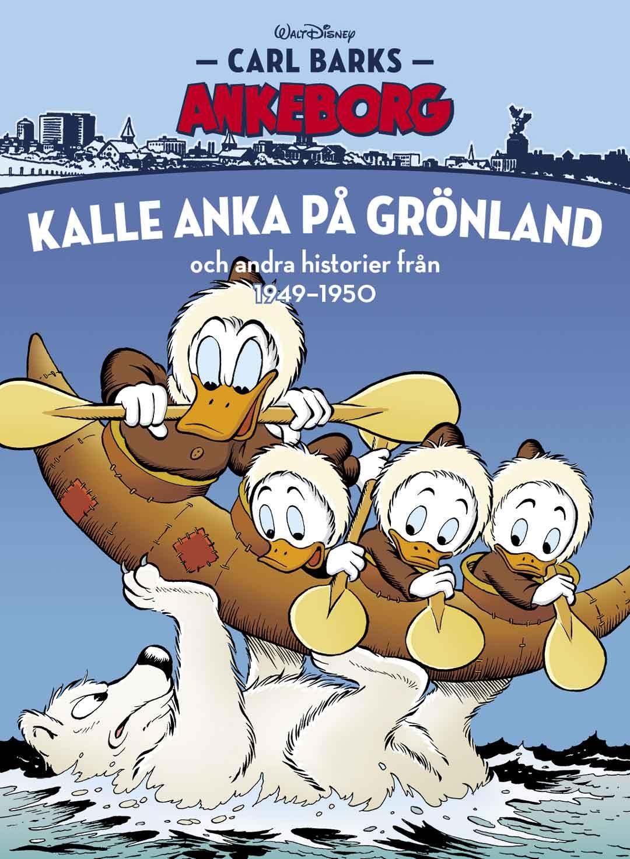 Carl Barks Ankeborg 25: Kalle Anka på Grönland