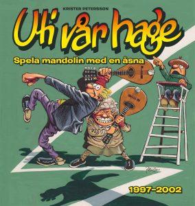 Uti vår hage nr 3, 1997-2002