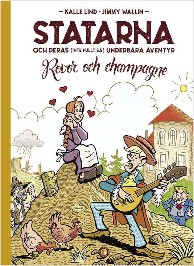 Statarna och deras (inte fullt så) underbara äventyr: Rovor och champagne